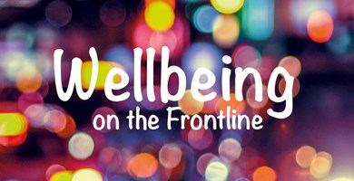 Frontline Network Conference 2018: Wellbeing on the Frontline