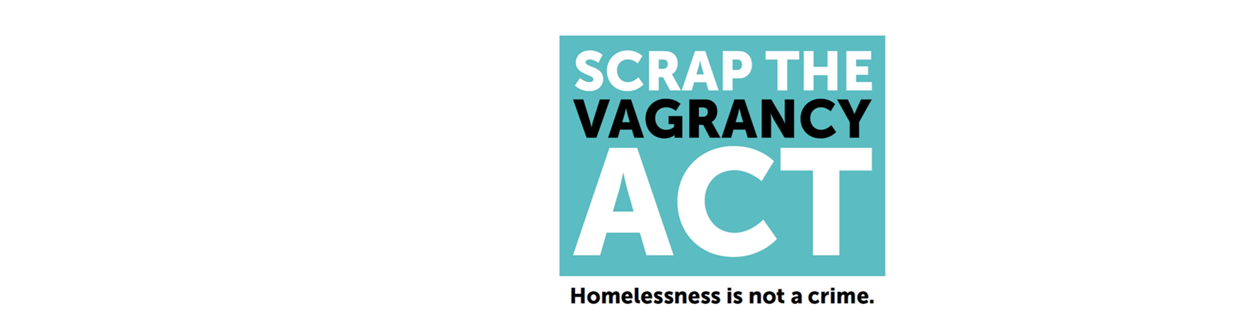 Scrap the Vagrancy Act: Homelessness is not a crime